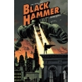 Black Hammer Tome 1 - Origines secrètes