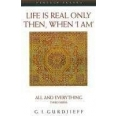 Life Is Real Only Then , When ' I am ' : All & Everything