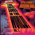 "LITTLE STEVEN'S UNDERGROUND GARAGE PRESENTS ""COOLEST SONGS IN THE WORLD !/ VOL.1"