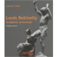 Louis Botinelly, sculpteur provençal - Catalogue raisonné