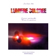 LUMIERE COLOREE. - Essence spirituelle, Force de guérison