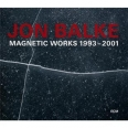 MAGNETIC WORKS : 1993-2001