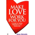 Make Love Work For You