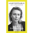 Maria Sharapova : Unstoppable