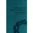 Merchants and the Military in Eighteenth-Century Britain - British Army Contracts and Domestic Supply, 1739-1763