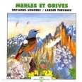 MERLES ET GRIVES: PAYSAGES SONORES