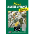 MINI MUSEES DE FRANCE. ARCHEOLOGIE