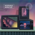 MISERABLE MIRACLES