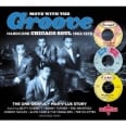 MOOVE WITH THE GROOVE : CHICAGO SOUL 1962 / 1970