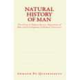 NATURAL HISTORY OF MAN