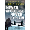 Never Apologise, Never Explain