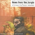 NEWS FROM THE JUNGLE