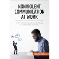 Nonviolent Communication at Work