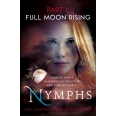 Nymphs: Full Moon Rising (Part 1)
