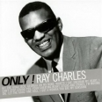 ONLY! RAY CHARLES