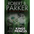 Pale Kings and Princes (A Spenser Mystery)