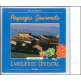 Paysages gourmets. Languedoc oriental
