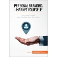 Personal Branding - Market Yourself!