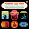 POPCORN SOUL PARTY BLENDED SOUL AND R&B 1958 - 62