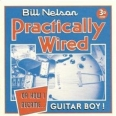 PRACTICALLY WIRED, OR HOW I BECAME... GUITAR BOY !
