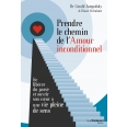 Prendre le chemin de l'amour inconditionnel