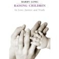 Raising Children in Love Justice and Truth