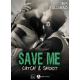 Save me - Catch and Shoot (teaser)