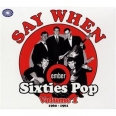 SAY WHEN, EMBER SIXTIES POP /VOL.1