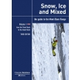 Snow, Ice and Mixed - The Guide to the Mont-Blanc Range, Volume 1, Form the Trient Basin to the Géant Basin