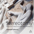 Stereotomy - Stone Architecture and New Research