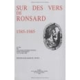 Sur des vers de Ronsard (1585-1985) - Actes du colloque international (Duke University) 11-13 avril 1985