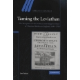 Taming the Leviathan - The Reception of the Political and Religious Ideas of Thomas Hobbes in England 1640-1700