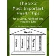 The 5×2 Most Important Health Tips for a Long, Fulfilled and Healthy Life