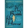 The battle for home : the memoir of a syrian architect