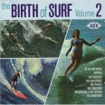 THE BIRTH OF SURF /VOL.2