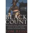 The Black Count - Napolean's Rival and the Real Count of Monte Cristo - General Alexandre Dumas