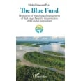 The Blue Fund - Mechanism of financing and management of the Congo Basin for the protection of the global environment