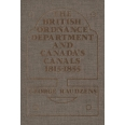 The British Ordnance Department and Canada's Canals 1815-1855