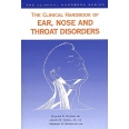 The clinical handbook of ear, nose and throat disorders