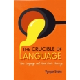 The Crucible of Language - How Language and Mind Create Meaning