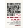 The Difference Makers - How Social and Institutional Entrepreneurs Created the Corporate Responsibility Movement