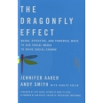 The Dragonfly Effect - Quick, Effective, and Powerful Ways to Use Social Media to Drive Social Change