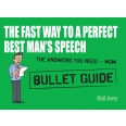 The Fast Way to a Perfect Best Man's Speech: Bullet Guides
