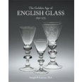 The Golden Age of English Glass (1650-1775)