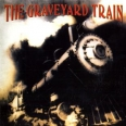 THE GRAVEYARD TRAIN COLLECTOR REISSUE