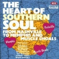 THE HEART OF SOUTHERN SOUL : FROM NASHVILLE TO MEMPHIS AND MUSCLE SHOALS