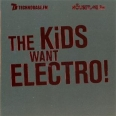 THE KIDS WANT ELECTRO