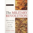 The Military Revolution - Military Innovation and the Rise of the West (1500-1800)
