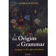 Language in the Light of Evolution - Volume 2, The Origins of Grammar