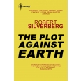 The Plot Against Earth